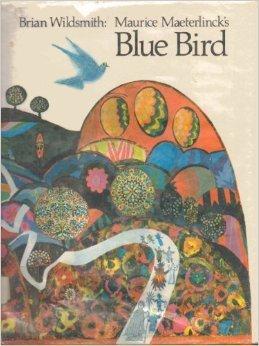 Maurice Maeterlincks Blue Bird Brian Wildsmith