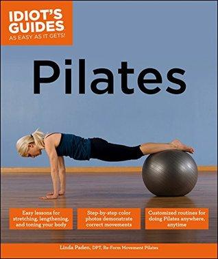 Idiots Guides: Pilates  by  Linda Paden