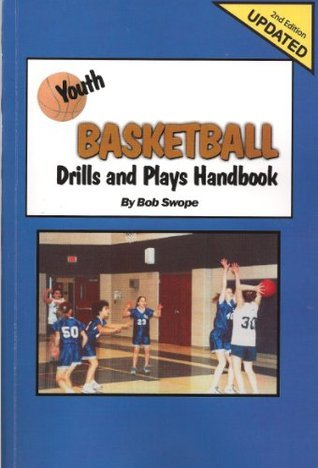 Youth Basketball Drills and Plays Handbook- 2nd Edition (Drills and Plays Series 3 Book 1)  by  Bob Swope