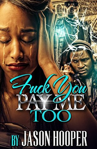 Fuck You Pay Me Too (FYPM Book 2)  by  Jason Hooper
