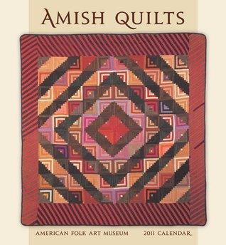 Amish Quilts 2011 Wall Calendar American Folk Art Museum