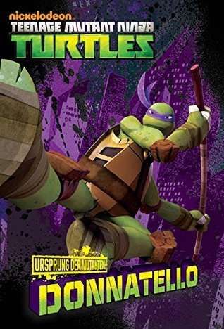 Mutant Origin: Donatello (Ursprung der Mutanten: Donatello)  by  Nickelodeon