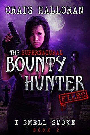 The Supernatural Bounty Hunter Files: I Smell Smoke (Book 2)  by  Craig Halloran