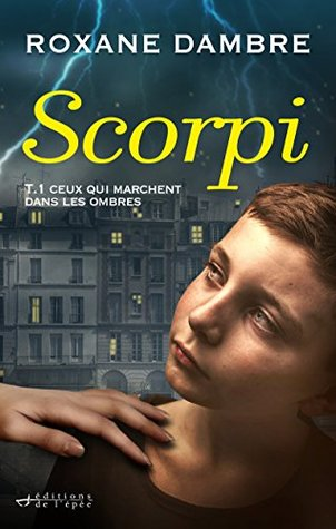 Scorpi: Ceux qui marchent dans les ombres Roxane Dambre
