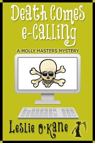 Death Comes eCalling (Book 1, Molly Masters Mysteries) Leslie OKane
