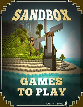 Sandbox Games to Play: A Collection of Similar Games  by  Blast Off Books