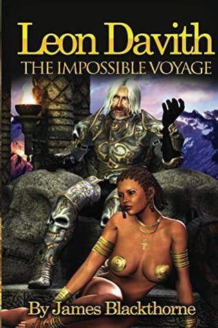Leon Davith - The Impossible Voyage (Blackthorne Trilogy Book 1)  by  James Blackthorne