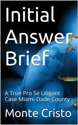 Initial Answer Brief: A True Pro Se Litigant Case Miami-Dade County  by  Marisa Caro