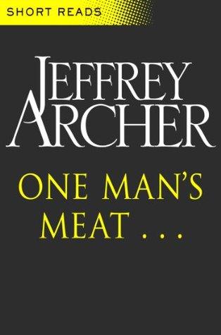 One Mans Meat Jeffrey Archer