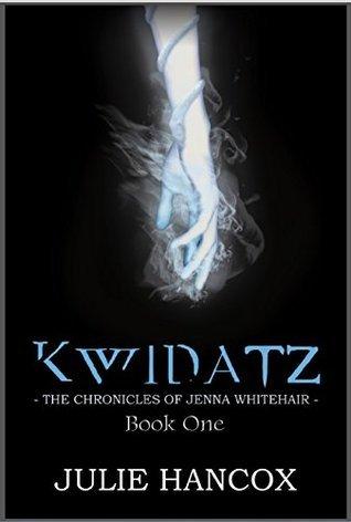 Kwidatz: The Chronicles of Jenna Whitehair - Book One  by  Julie Hancox