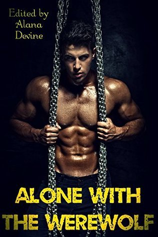 Alone With the Werewolf (12 BBW First Time Shapeshifter Pregnancy Romance Stories)  by  Alana Devine