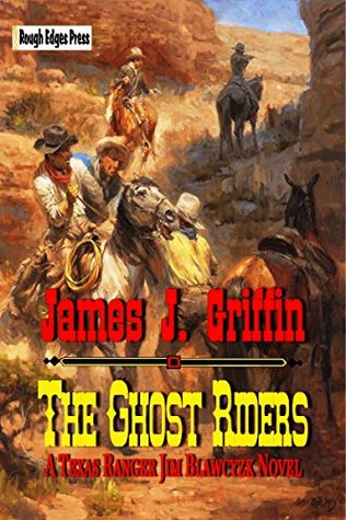 The Ghost Riders James J. Griffin