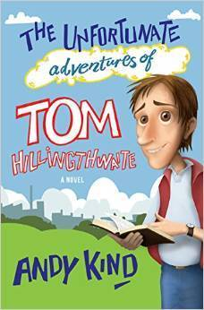 The Unfortunate Adventures of Tom Hillingthwaite  by  Andy Kind