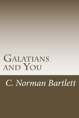 Galatians and You  by  C. Norman Bartlett