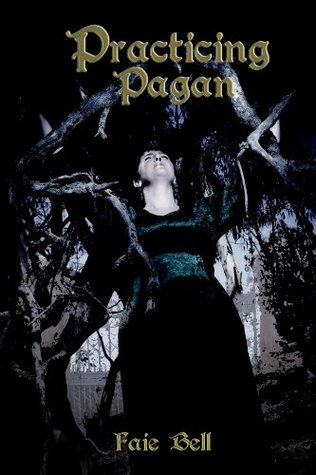 Practicing Pagan (The Guardian Trilogy Book 1) Faie Bell