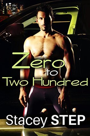 Zero to Two Hundred: Forbidden Pregnancy Romance (Honeymoon with My Step Book 3) Stacey Step