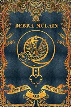 To Conquer Or Die Trying  by  Debra McLain
