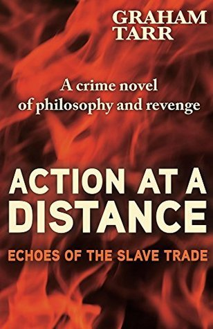 Action At A Distance: Echoes of the Slave Trade Graham Tarr