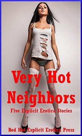Very Hot Neighbors: Five Explicit Erotica Stories  by  Savannah Deeds