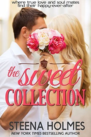 Sweet Love Collection (Books 1-3): Love So Sweet Boxed Set (Love So Sweet Series) Steena Holmes