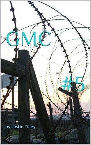 G.M.C. Volume #5 Justin Tilley