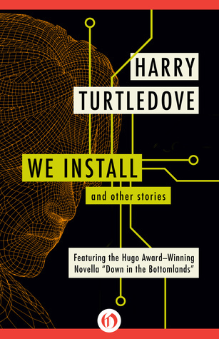 We Install and Other Stories  by  Harry Turtledove
