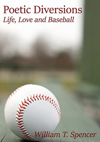 Poetic Diversions: Life, Love and Baseball  by  Pamela Nunley
