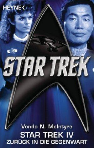 Star Trek IV: Zurück in die Gegenwart: Roman  by  Vonda N. McIntyre
