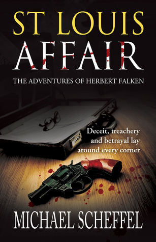 St. Louis Affair The Adventures of Herbert Falken  by  Michael  Scheffel
