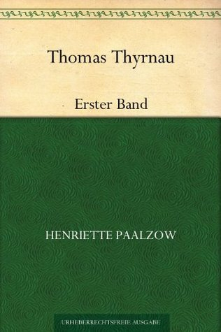 Thomas ThyrnauErster Theil  by  Henriette Paalzow