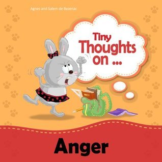 Tiny Thoughts on Anger  by  Agnes de Bezenac