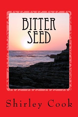 Bitter Seed  by  Shirley Cook