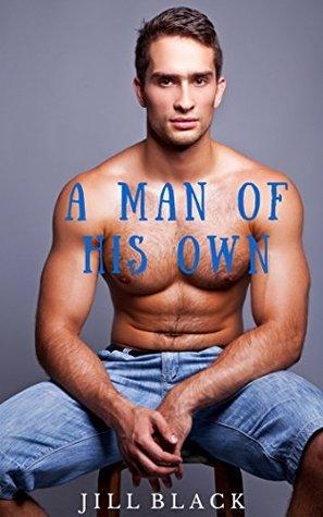 a Man of His Own - Mm Gay Romance Seduction Erotica XXX  by  Jill Black