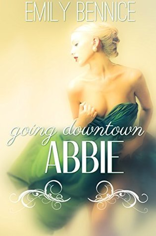 Going Downtown Abbie Emily Bennice
