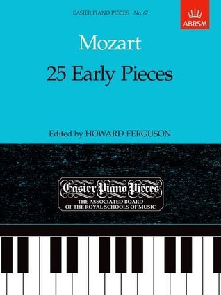 Mozart: 25 Early Pieces (Easier Piano Pieces) Wolfgang Amadeus Mozart