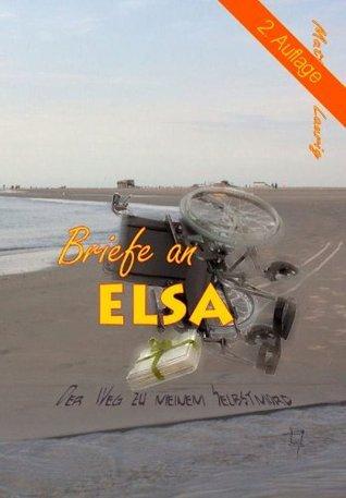 Briefe an Elsa: Der Weg zu meinem Selbstmord  by  Matthias Laurig