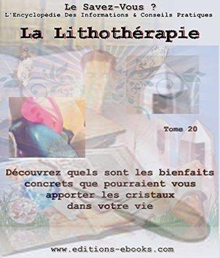 La lithothérapie (Encyclopédie Le Savez-Vous ? t. 20)  by  Editionsebooks Collectif