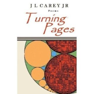 Turning Pages  by  J L Carey Jr
