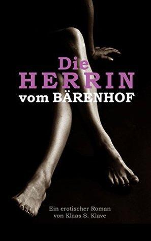 Die Herrin vom Bärenhof: Eine erotische SM-Geschichte  by  Klaas S. Klave