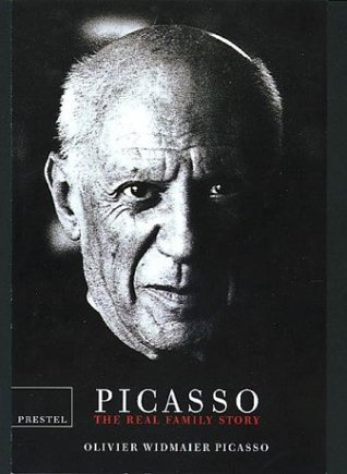 Picasso: The Real Family Story Olivier Widmaier Picasso