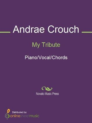 My Tribute Andrae Crouch