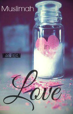 Muslimah in love  by  Miss_atkbm