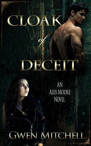 Cloak of Deceit: An Alex Moore Novel  by  Gwen Mitchell