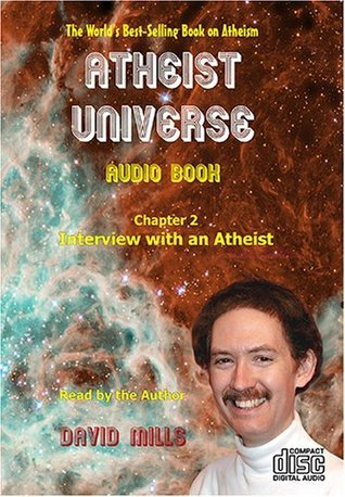 Atheist Universe Chapter 2 Interview with an Atheist  by  David Mills