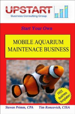 Mobile Aquarium Maintenance Business  by  Steven Primm