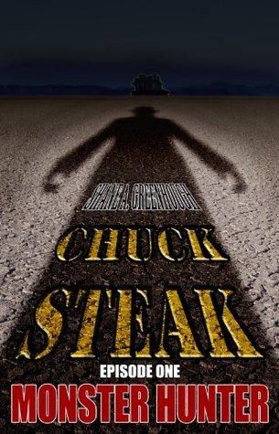 Chuck Steak: Monster Hunter  by  Shane Greenhough