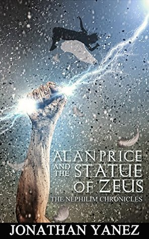 Alan Price and the Statue of Zeus (The Nephilim Chronicles Book 3) Jonathan Yanez