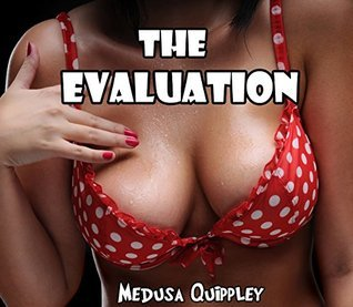 The Evaluation (Naughty Office Hot Wife)  by  Medusa Quippley