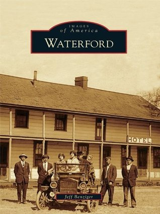 Waterford (Images of America Series)  by  Jeff Benziger