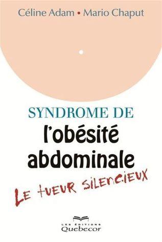 Syndrome de lobésité abdominale: le tueur silencieux Céline Adam